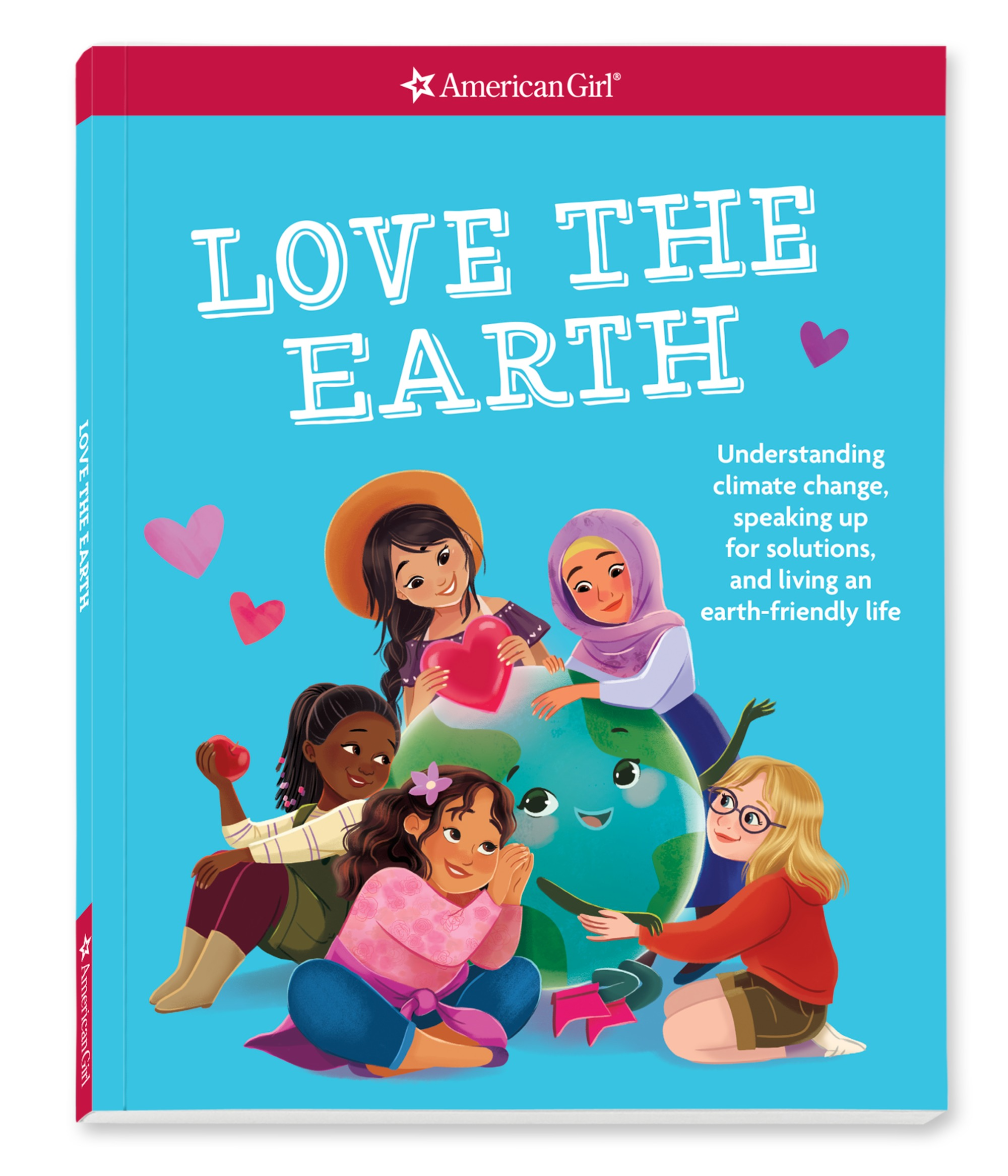 Love the Earth: Understanding Climate Change, Speaking Up for Solutions, and Living an Earth-Friendly Life