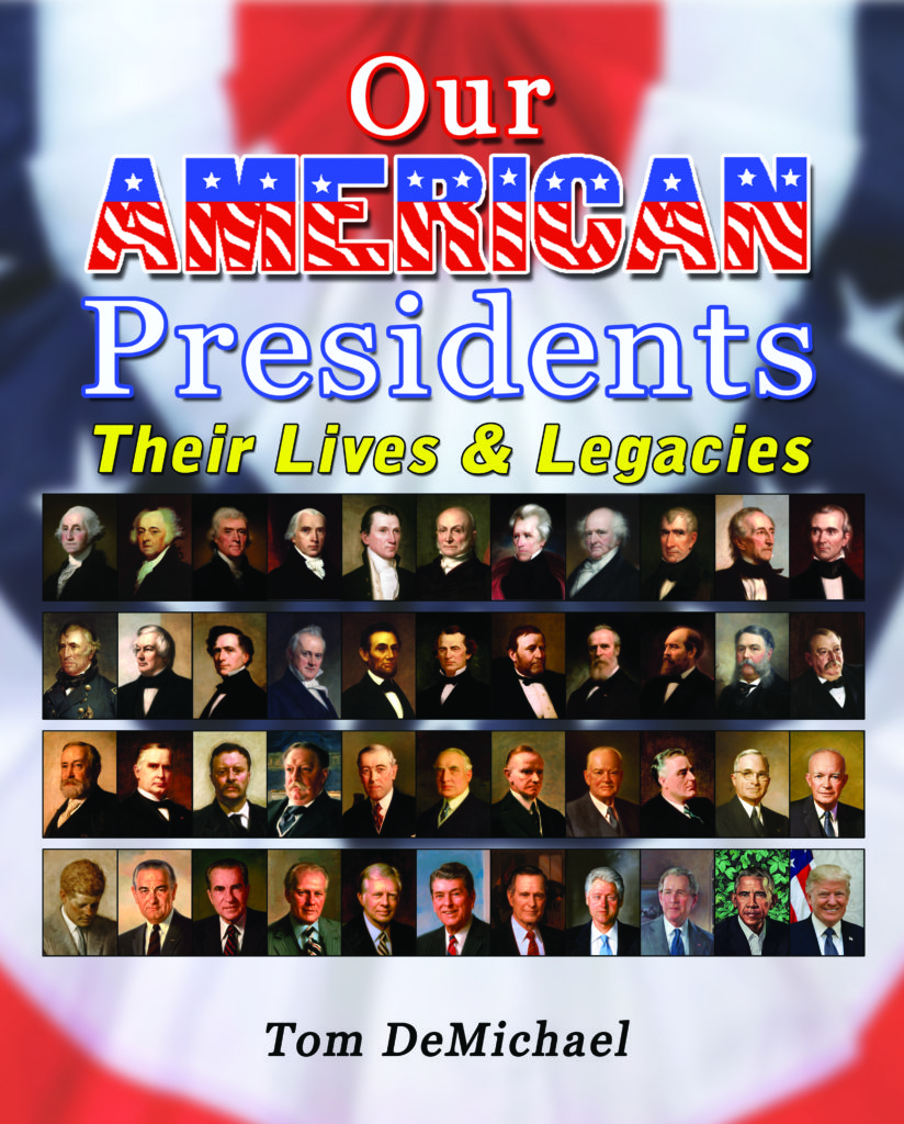 Our American Presidents – Their Lives and Legacies