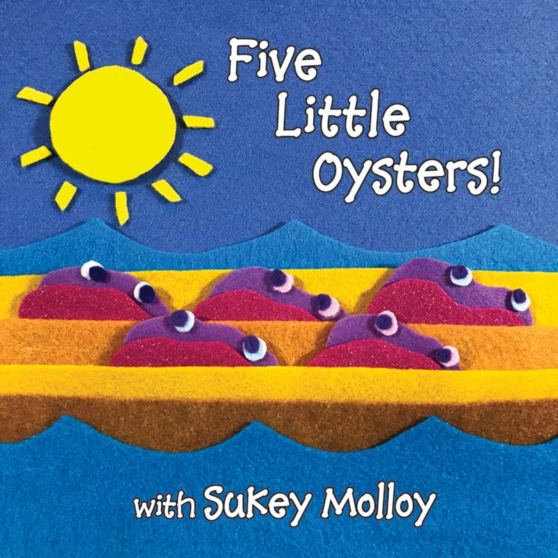 Five Little Oysters! with Sukey Molloy